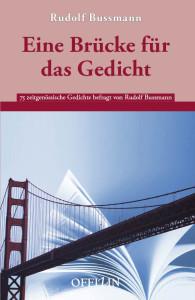 Rudolf Bussmann. Eine Brücke für das Gedicht