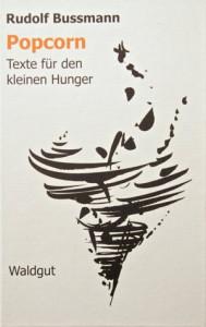 Rudolf Bussmann: Popcorn. Texte für den kleinen Hunger.